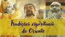 Tradições Espirituais do Oriente