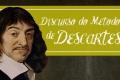 O que tem a nos dizer Descartes hoje?