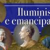 Iluminismo e emancipação. O ser humano, autônomo e cidadão.