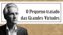 Pequeno tratado das grandes virtudes - André Comte-Sponville