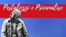 Pestalozzi e Psicanálise - conceitos e aprofundamentos