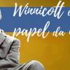 Winnicott e o papel da mãe