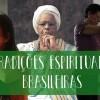 Tradições Indígenas, Afro-brasileiras e Espiritismo