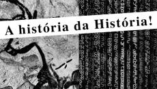 A história da História!