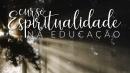 Espiritualidade na Educação