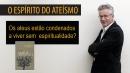 André Comte-Sponville - O Espírito do Ateísmo