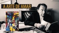 Erich Fromm - A Arte de Amar