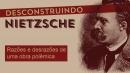 Desconstruindo Nietzsche