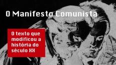 O Manifesto Comunista.